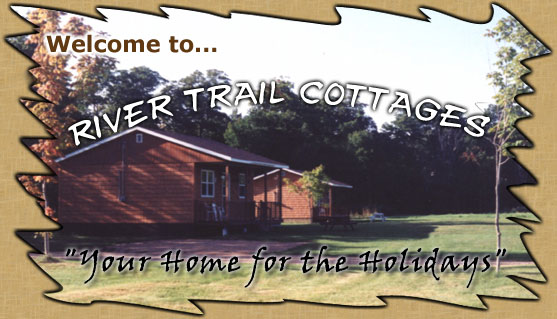 Welcome to River Trail Cottages!